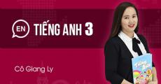 Tiếng Anh 3 - Cô Giang Ly