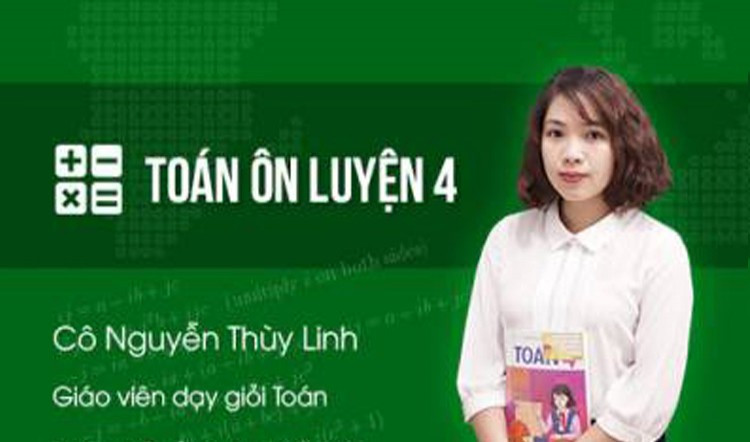 Ôn luyện Toán 4 - cô Nguyễn Thùy Linh