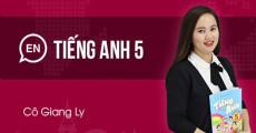 Tiếng Anh lớp 5 - Cô Giang Ly