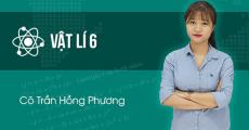 Vật Lý 6 - Cô Trần Hồng Phương