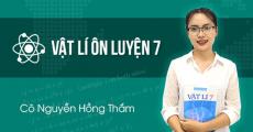 ÔN LUYỆN Vật Lý 7 - Cô Nguyễn Hồng Thắm