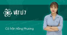 Vật Lý 7 - Cô Trần Hồng Phương