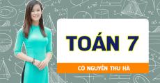 Toán 7 - Cô Nguyễn Thu Hà