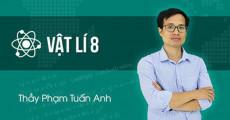 Vật Lý 8 - Thầy Phạm Tuấn Anh