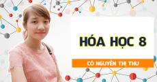 Hóa Học 8 - cô Nguyễn Thị Thu