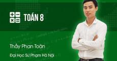 Toán 8 - Thầy Phan Toàn