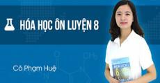 Ôn luyện Hóa Học lớp 8 - cô Phạm Huệ