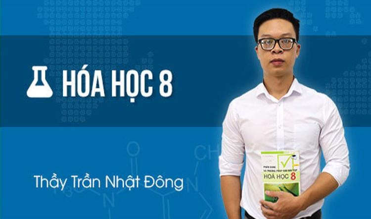 Hóa học lớp 8 - thầy Trần Nhật Đông