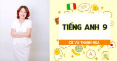 Tiếng Anh 9 - Cô Vũ Thanh Hoa