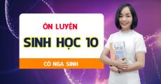 ÔN LUYỆN sinh học 10 - Cô Nga Sinh