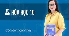 Hóa học lớp 10 - cô Trần Thanh Thủy