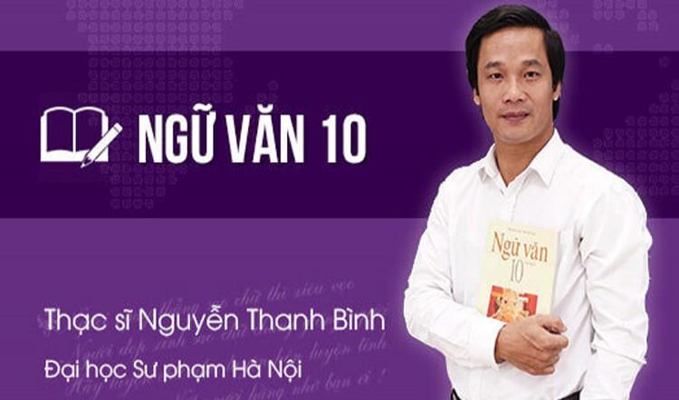 Ngữ Văn lớp 10 - thầy Nguyễn Thanh Bình