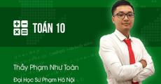 Toán lớp 10 - Thầy Phạm Như Toàn