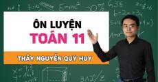 ÔN LUYỆN toán 11 - thầy Nguyễn Quý Huy