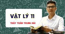 Vật Lý 11 - Thầy Trần Trung Hải
