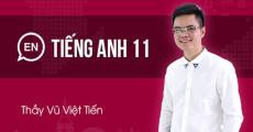 Tiếng Anh lớp 11 - Thầy Vũ Việt Tiến
