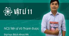 Vật Lý lớp 11 - Thầy Võ Thanh Được