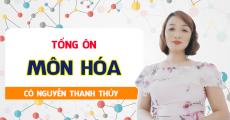 Khóa TỔNG ÔN môn Hóa - Cô Nguyễn Thanh Thủy