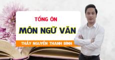 Khóa TỔNG ÔN môn Văn - Luyện thi THPT QG - Thầy Nguyễn Thanh Bình