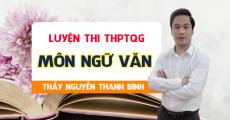 Luyện thi THPT QG môn Văn - Thầy Nguyễn Thanh Bình