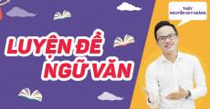 Khóa LUYỆN ĐỀ môn Văn - Luyện thi THPT QG - Thầy Nguyễn Huy Hoàng