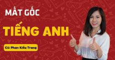 MẤT GỐC Tiếng Anh - Cô Kiều Trang