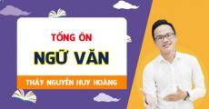 Khóa TỔNG ÔN môn Văn - Luyện thi THPT QG - Thầy Nguyễn Huy Hoàng