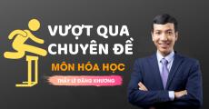 Luyện thi THPT QG môn Hóa - Thầy Lê Đăng Khương