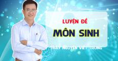 Khóa LUYỆN ĐỀ môn Sinh - Thầy Nguyễn Viết Trung