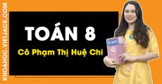 Toán 8 - Cô Phạm Thị Huệ Chi