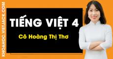 Tiếng Việt 4 - Cô Hoàng Thị Thơ