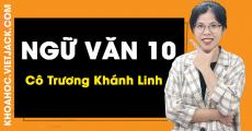Ngữ Văn 10 - Cô Trương Khánh Linh